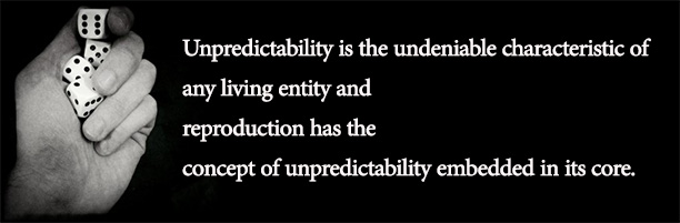 Reproduction has unpredictability in its core