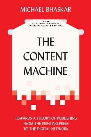 The-content-machine-book-cover-michael-bhaskar