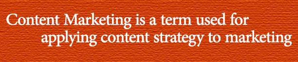 content marketing is applying content strategy to marketing