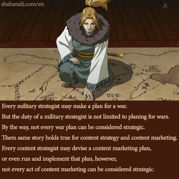 to understand the difference between content marketing and content strategy just imagine the difference between a military strategist and a military commander