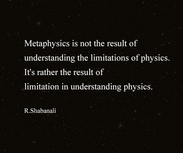 Physics and Metaphysics - Reza Shabanali - Quotes