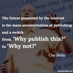 Mass Amateurization of Publishing (Clay Shirky)