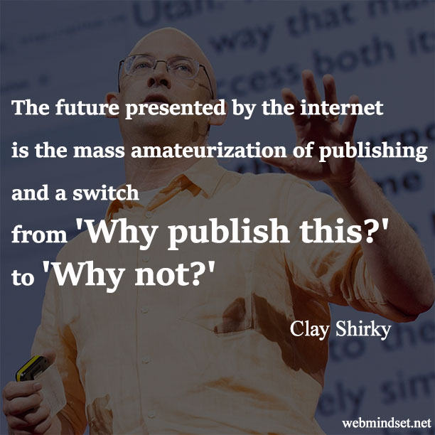 Clay Shirky and the mass amateurization of publishing