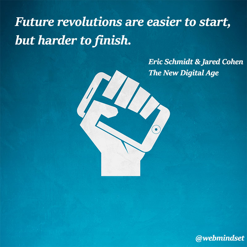 Future revolutions are easier to start but harder to finish