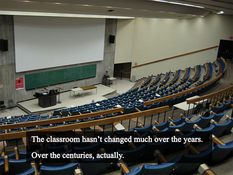 The classroom hasn't changed much over the centuries